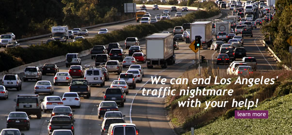 We can end Los Angeles' traffic nightmare with your help!